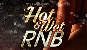 Hot And Wet RNB