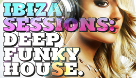 Ibiza Sessions - Deep Funky House
