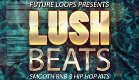 Lush Beats - Smooth RNB & Hip Hop Kits