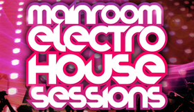 Mainroom Electro House Sessions