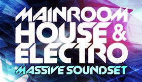 Mainroom House And Electro - Massive Soundset