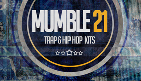 Mumble 21 - Trap & Hip Hop Kits