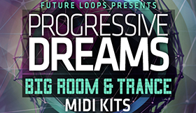 Progressive Dreams - Big Room And Trance MIDI Kits