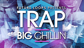Trap Big Chillin