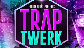 Trap TWERK