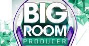 Big Room Producer