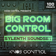 Big Room Control - Sylenth Soundset