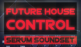 Future House Control - Serum Soundset