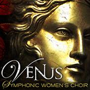 Venus Symphonic Womens Choir